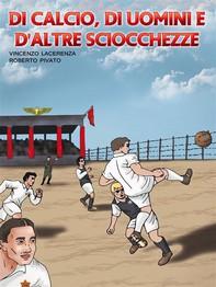 DI calcio,di uomini e d'altre sciocchezze - Librerie.coop