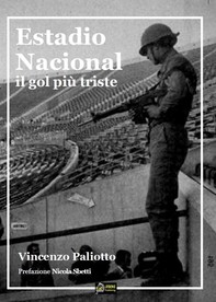 Estadio Nacional Il gol più triste - Librerie.coop