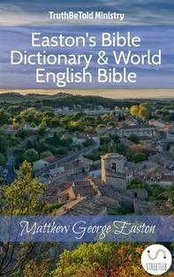 Easton's Bible Dictionary & World English Bible - Librerie.coop