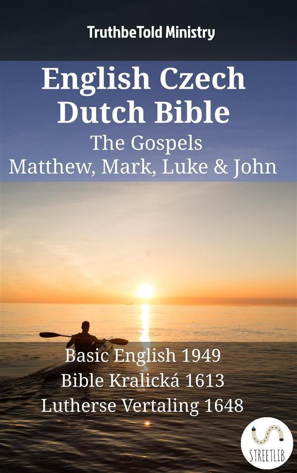 English czech dutch bible the gospels matthew mark luke john english czech dutch bible the gospels matthew mark luke john fandeluxe Gallery