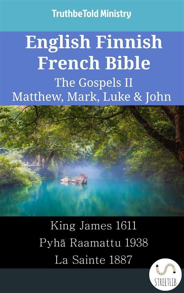 English finnish french bible the gospels ii matthew mark luke english finnish french bible the gospels ii matthew mark luke john fandeluxe Gallery