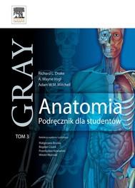 Anatomia. Podręcznik dla studentów. Gray. Tom 3 - copertina