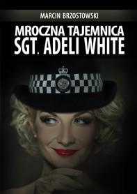 Mroczna tajemnica Sgt. Adeli White - Librerie.coop