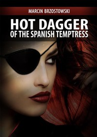 Hot Dagger of the Spanish Temptress - Librerie.coop