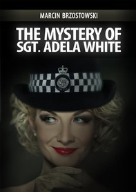 The Mystery of Sgt. Adela White - Librerie.coop