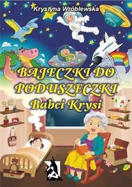 Bajeczki do poduszeczki Babci Krysi - copertina