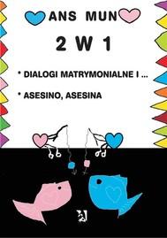 2 w 1 (Dialogi matrymonialne i... Asesino, Asesina) - copertina