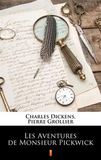 Les Aventures de Monsieur Pickwick - Librerie.coop