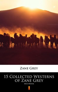 15 Collected Westerns of Zane Grey - Librerie.coop