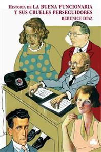 Historia de la buena funcionaria y sus crueles perseguidores - Librerie.coop