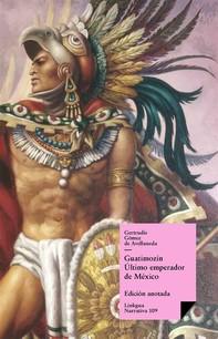 Guatimozín. Último emperador de México - Librerie.coop