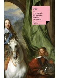 A la entrada del príncipe de Gales en Madrid por marzo del año 1623 - copertina
