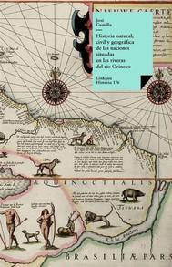 Historia natural, civil y geográfica de las naciones situadas en las riveras del río Orinoco - copertina