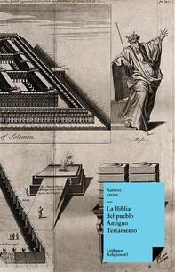 La Biblia del pueblo. Antiguo testamento - Librerie.coop