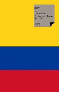 Constitución Política de Colombia de 1886 - Librerie.coop