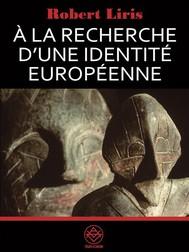 À la recherche d'une identité européenne - copertina