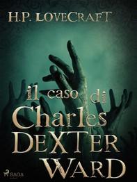 Il caso di Charles Dexter Ward - Librerie.coop