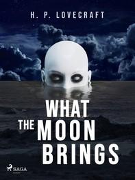 What the Moon Brings - Librerie.coop
