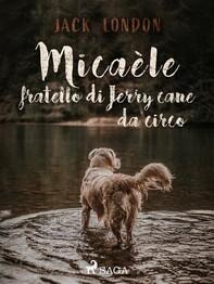 Micaèle fratello di Jerry cane da circo - Librerie.coop