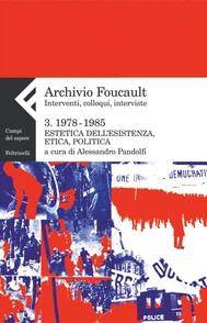 Archivio Foucault 3. Interventi, colloqui, interviste. 1978-1985 - copertina