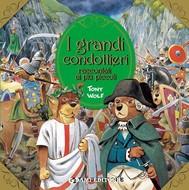 I grandi condottieri raccontati ai più piccoli - copertina