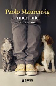 Amori miei e altri animali - copertina
