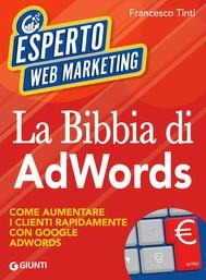 La Bibbia di AdWords - copertina