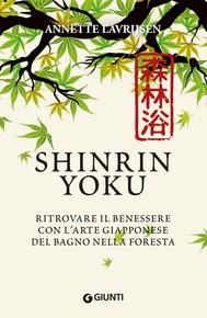 Shinrin Yoku. Ritrovare il benessere con l'arte giapponese del bagno nella foresta - copertina