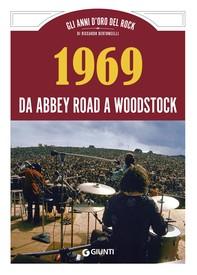 1969 Da Abbey Road a Woodstock - Librerie.coop