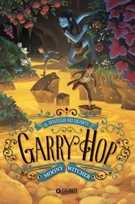 Garry Hop. Il risveglio dei giganti - Librerie.coop