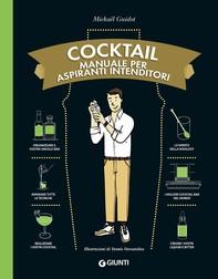 Cocktail. Manuale per aspiranti intenditori - Librerie.coop