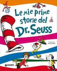 Le mie prime storie del Dr. Seuss - Librerie.coop