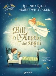 Bill e l'Angelo dei sogni - Librerie.coop