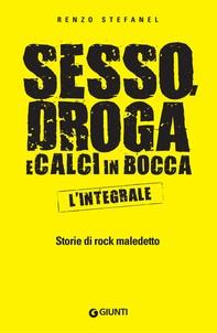 Sesso, droga e calci in bocca – L'integrale - Librerie.coop