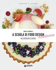 A scuola di food design in pasticceria - Librerie.coop