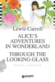 Alice's Adventures in Wonderland. Through the Looking-Glass - copertina