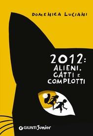 2012: alieni, gatti e complotti - copertina