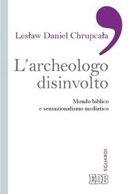 L'Archeologo disinvolto - copertina