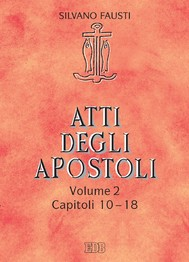 Atti degli apostoli. Volume 2. Capitoli 10–18 - copertina