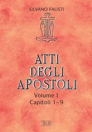 Atti degli Apostoli. Vol. 1. Capp. 1-9 - copertina