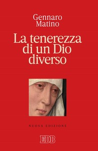 La tenerezza di un Dio diverso - Librerie.coop