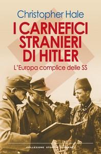 I carnefici stranieri di Hitler - Librerie.coop