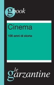 Cinema. 100 anni di storia - copertina