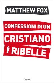 Confessioni di un cristiano ribelle - copertina