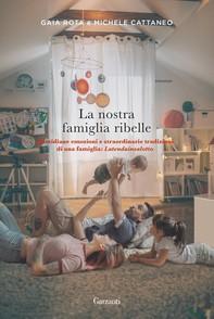 La nostra famiglia ribelle - Librerie.coop