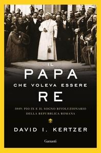 Il papa che voleva essere re - Librerie.coop