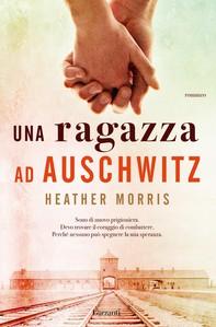 Una ragazza ad Auschwitz - Librerie.coop