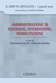 Amministrazione Di Sostegno, Interdizione, Inabilitazione - copertina