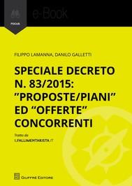 """Speciale Decreto n. 83/2015: """"proposte/piani"""" ed """"offerte"""" concorrenti - copertina"""