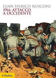 1914: attacco a occidente - Librerie.coop
